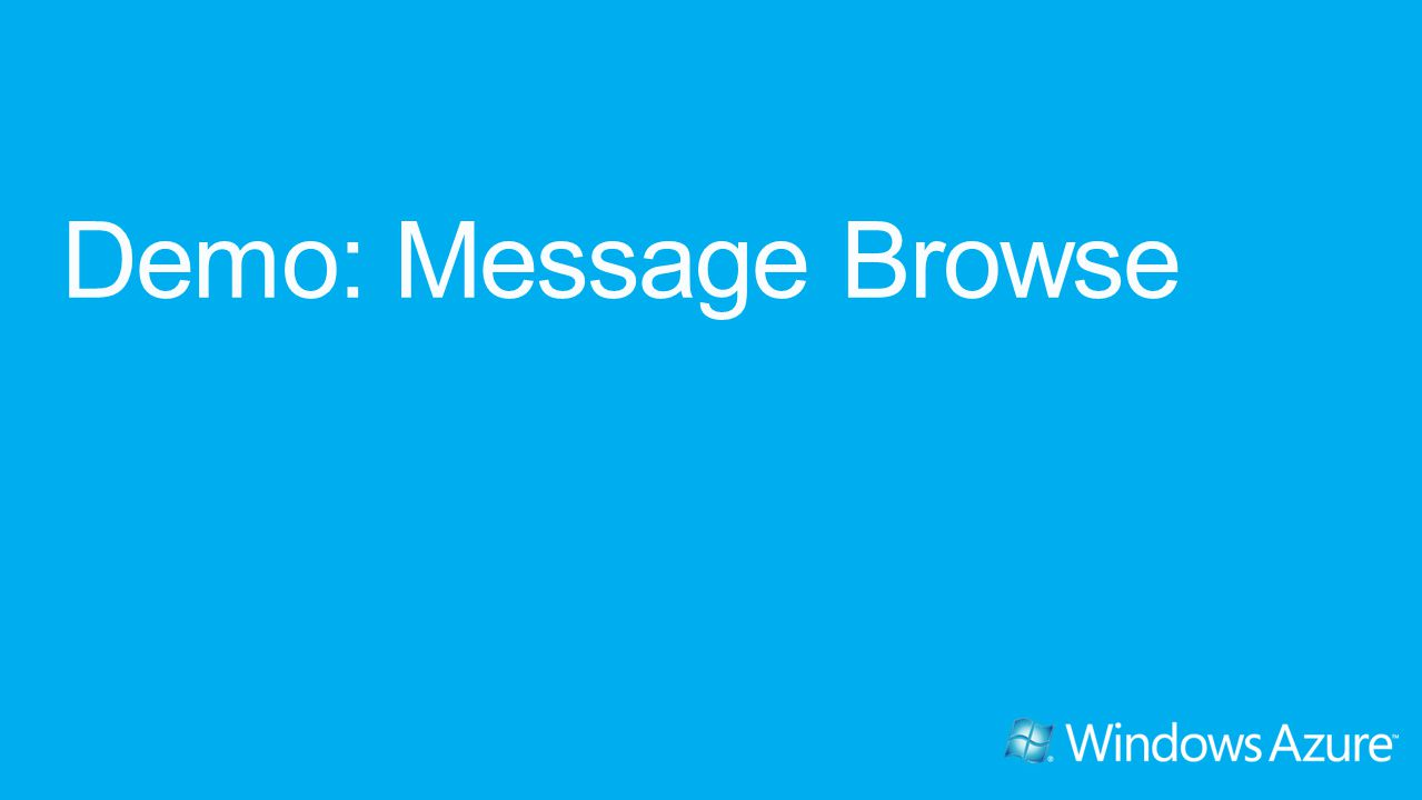 Demo: Message Browse