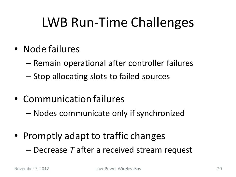 LWB Run-Time Challenges