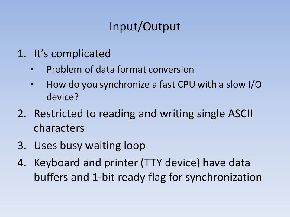 Input/Output It's complicated