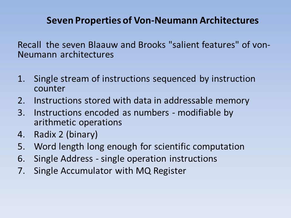 Seven Properties of Von-Neumann Architectures
