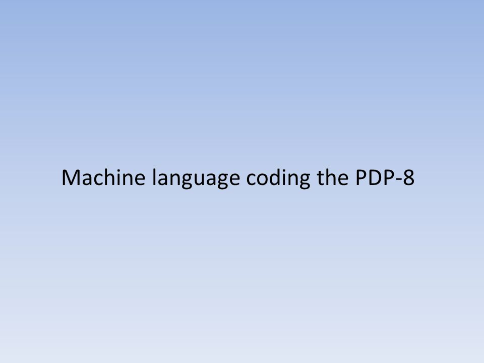 Machine language coding the PDP-8