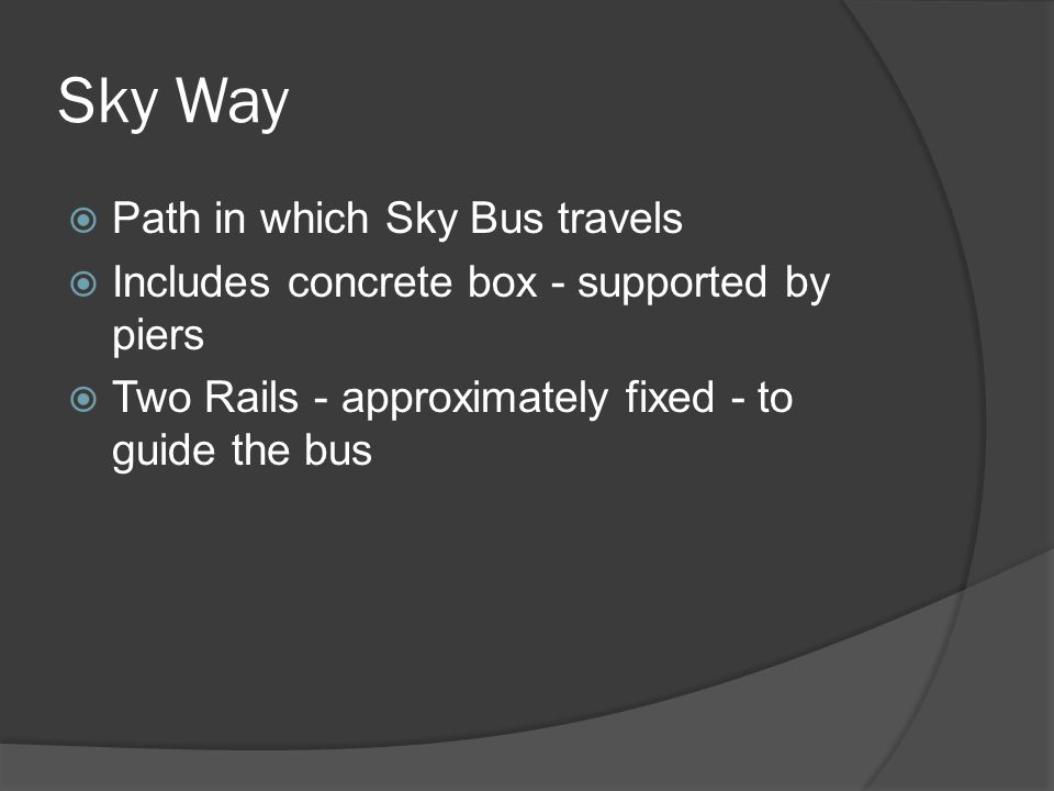 Sky Way Path in which Sky Bus travels