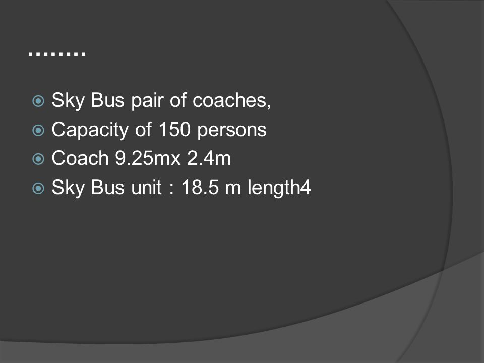 …….. Sky Bus pair of coaches, Capacity of 150 persons