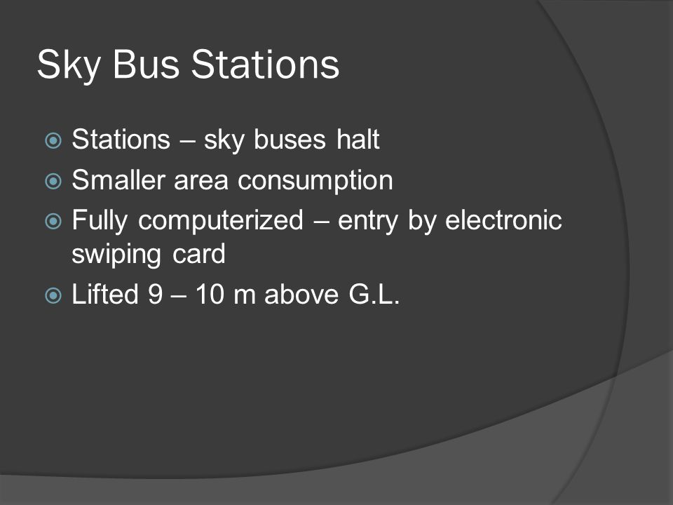 Sky Bus Stations Stations – sky buses halt Smaller area consumption