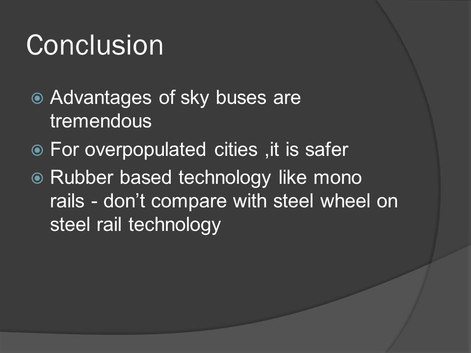 Conclusion Advantages of sky buses are tremendous