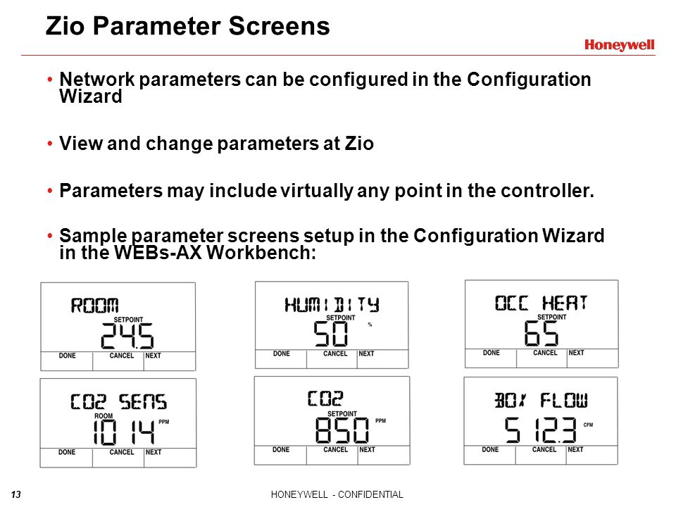 Zio Parameter Screens Network parameters can be configured in the Configuration Wizard. View and change parameters at Zio.