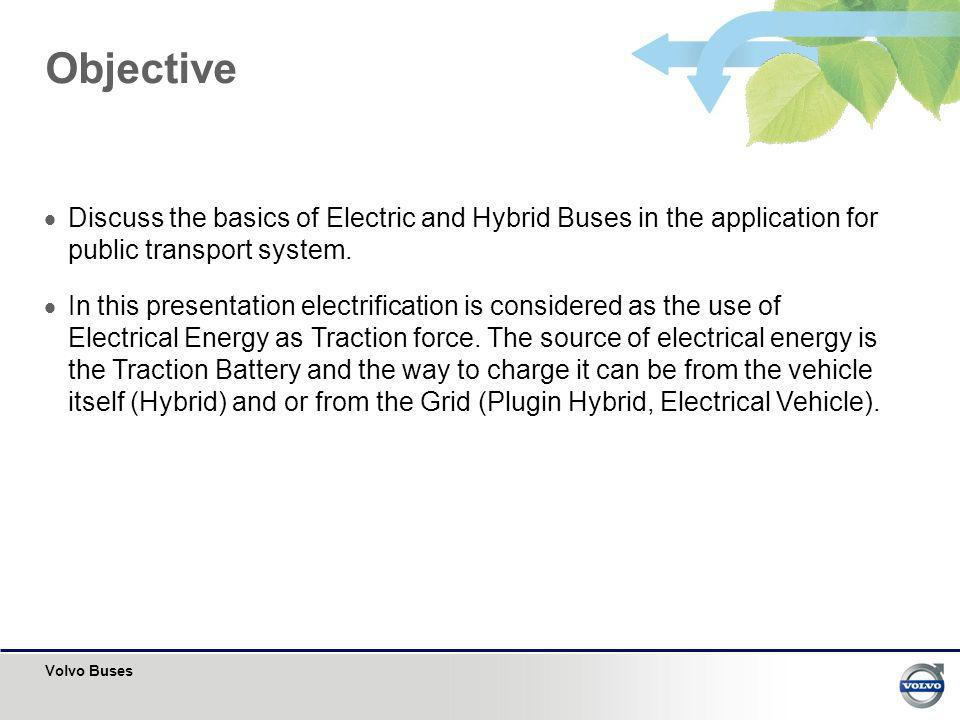 Objective Discuss the basics of Electric and Hybrid Buses in the application for public transport system.