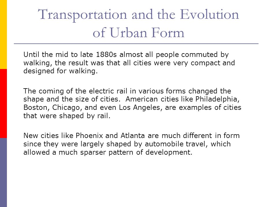 Transportation and the Evolution of Urban Form