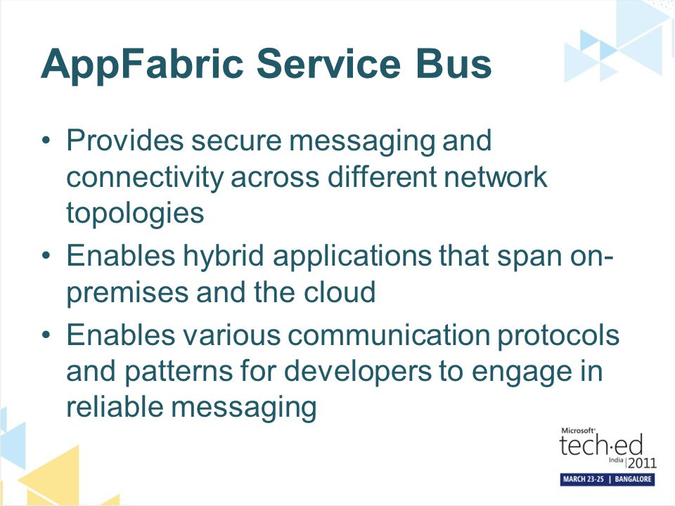 AppFabric Service Bus Provides secure messaging and connectivity across different network topologies.