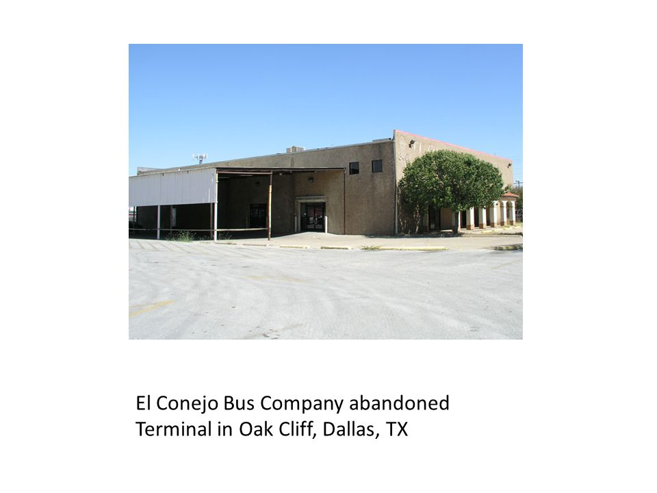 El Conejo Bus Company abandoned Terminal in Oak Cliff, Dallas, TX