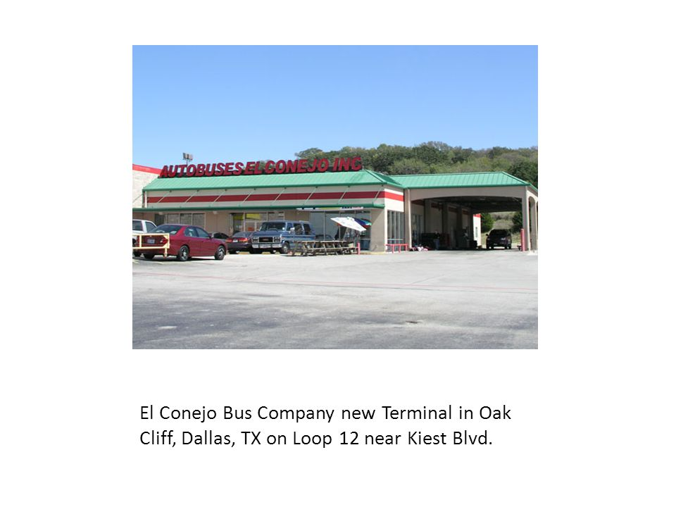 El Conejo Bus Company new Terminal in Oak Cliff, Dallas, TX on Loop 12 near Kiest Blvd.