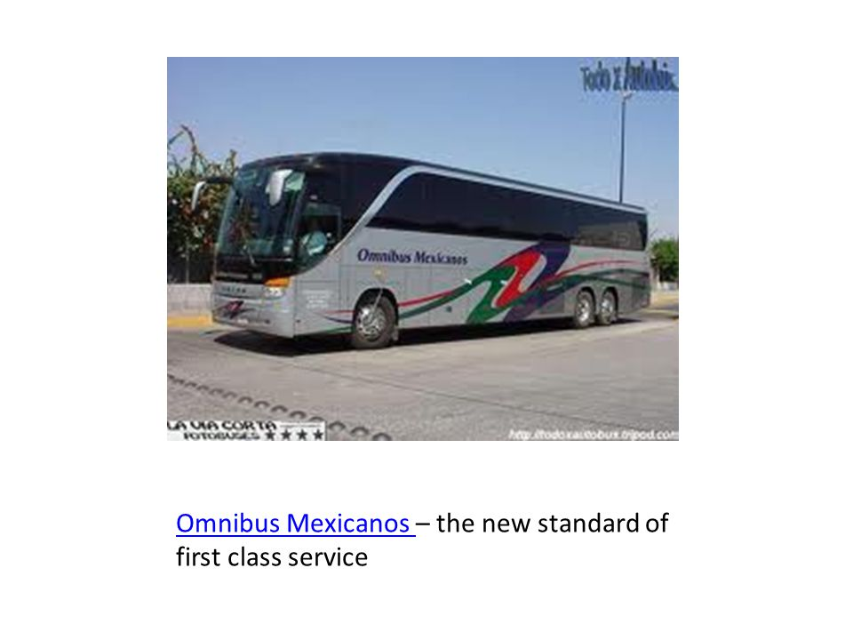Omnibus Mexicanos – the new standard of first class service