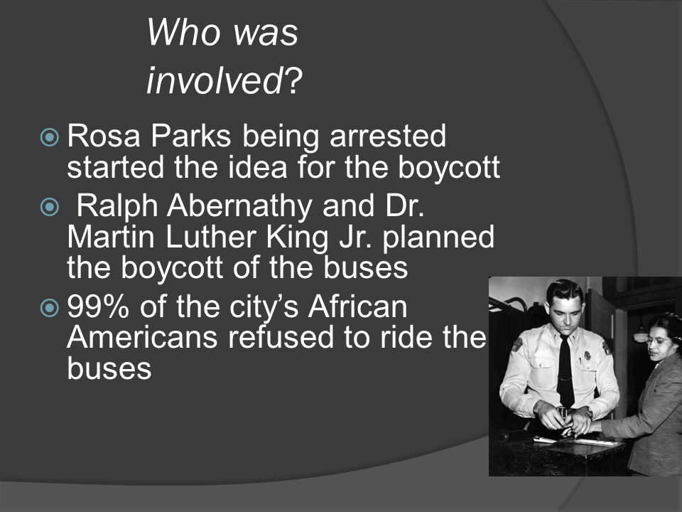 Who was involved Rosa Parks being arrested started the idea for the boycott.