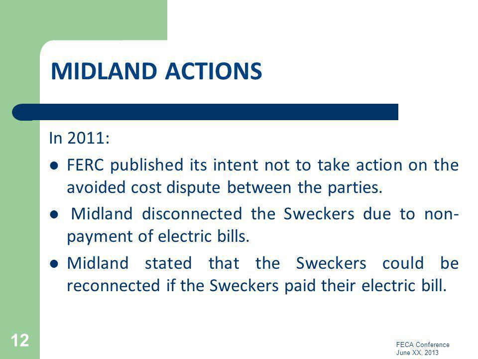 MIDLAND ACTIONS In 2011: FERC published its intent not to take action on the avoided cost dispute between the parties.