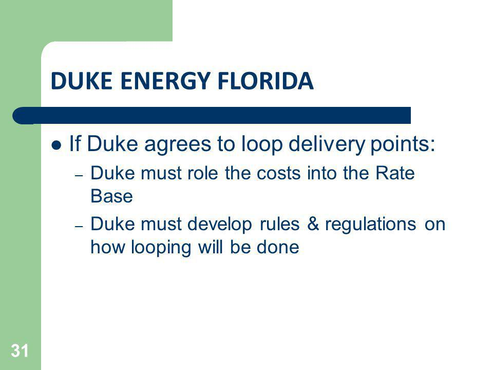 DUKE ENERGY FLORIDA If Duke agrees to loop delivery points: