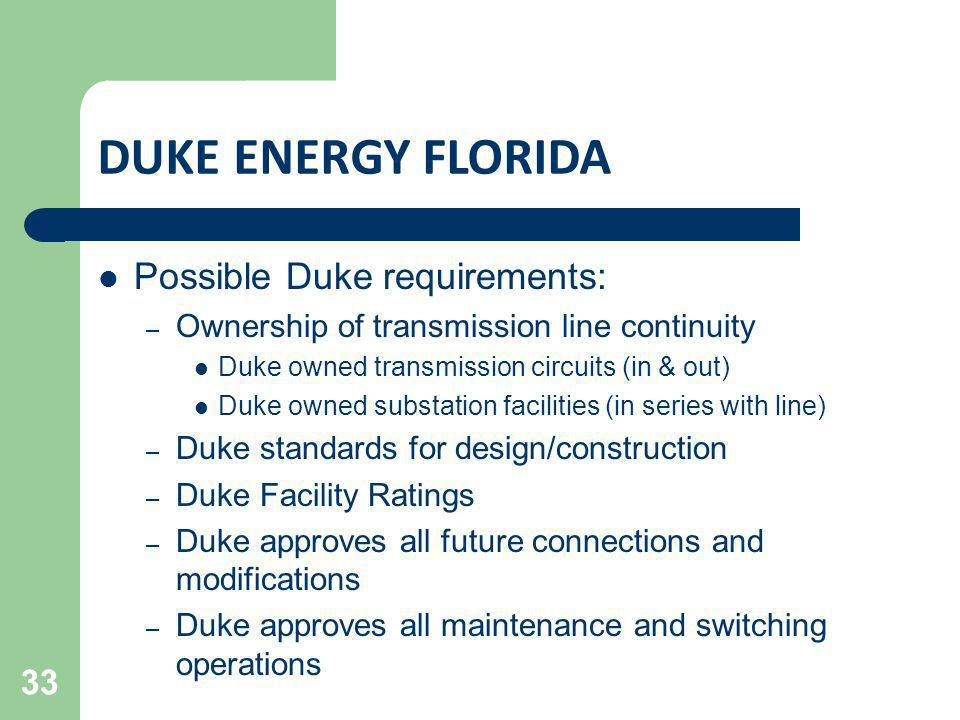DUKE ENERGY FLORIDA Possible Duke requirements: