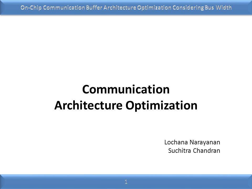 Communication Architecture Optimization