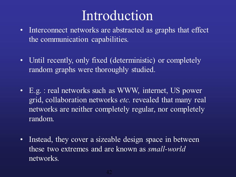 Introduction Interconnect networks are abstracted as graphs that effect the communication capabilities.