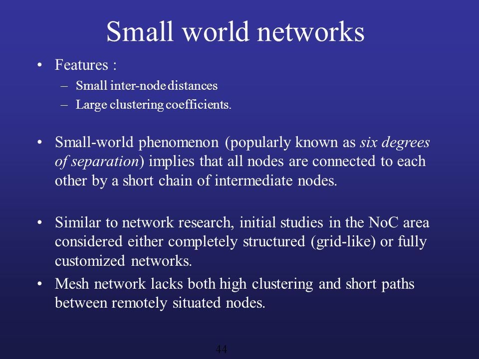 Small world networks Features :