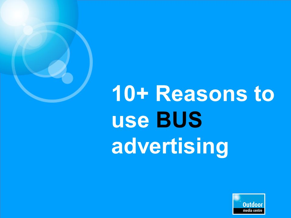 10+ Reasons to use BUS advertising