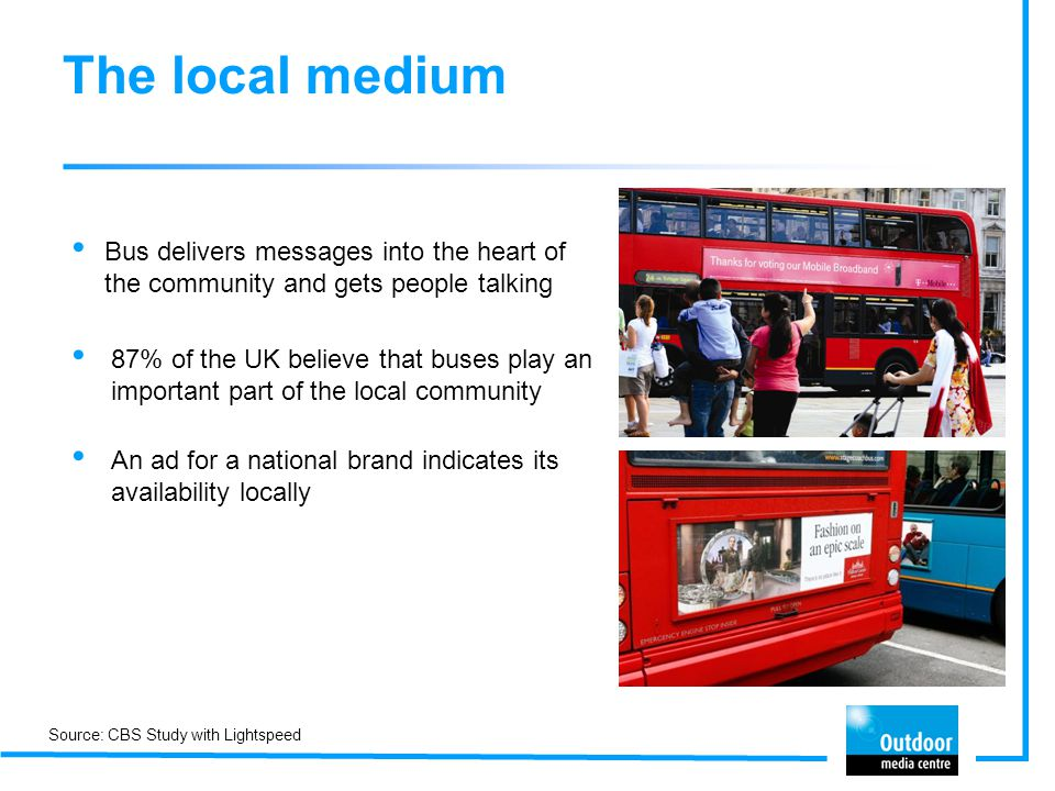 The local medium Bus delivers messages into the heart of the community and gets people talking.