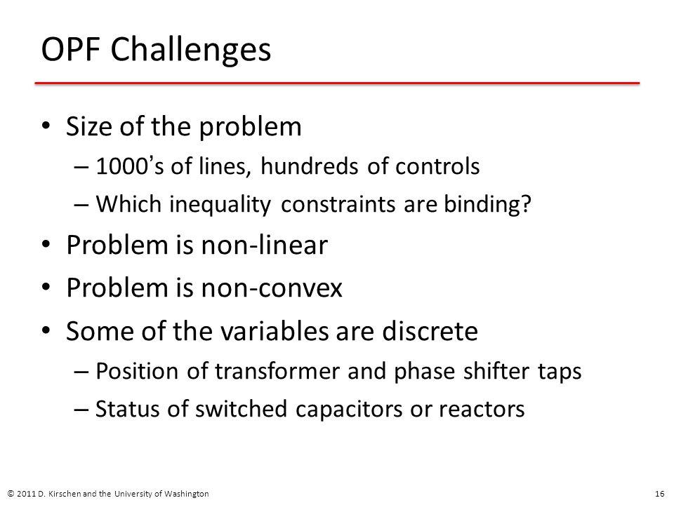 OPF Challenges Size of the problem Problem is non-linear