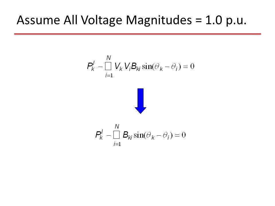 Assume All Voltage Magnitudes = 1.0 p.u.