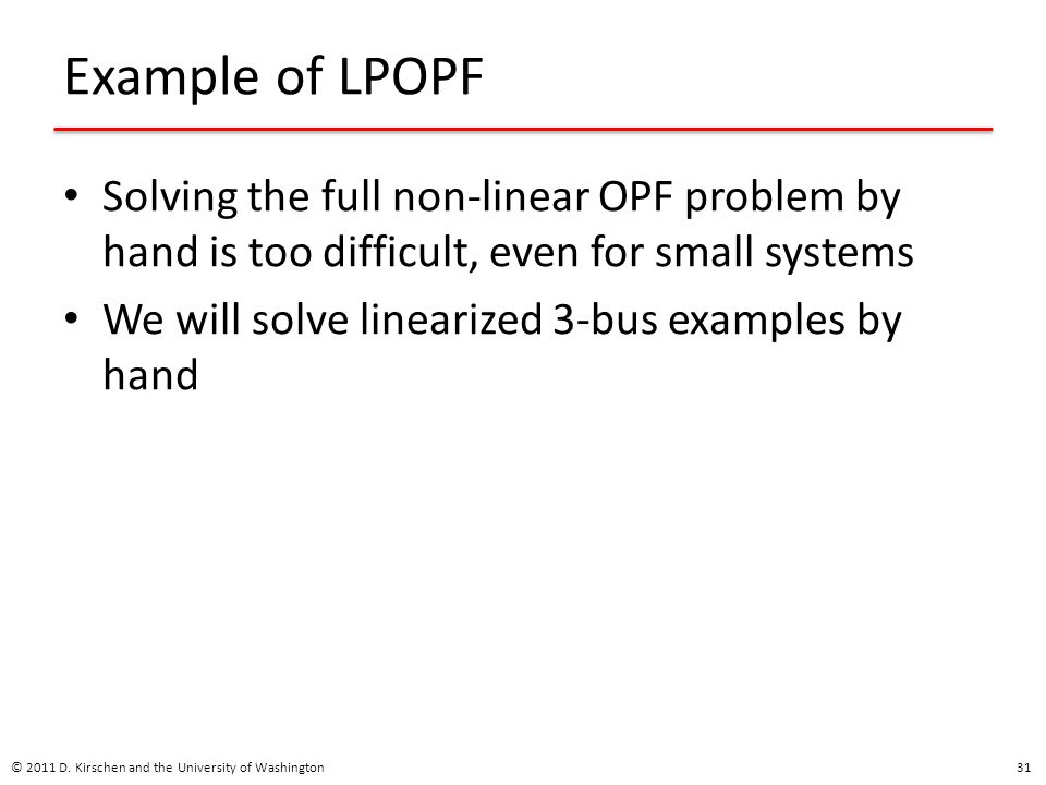 Example of LPOPF Solving the full non-linear OPF problem by hand is too difficult, even for small systems.