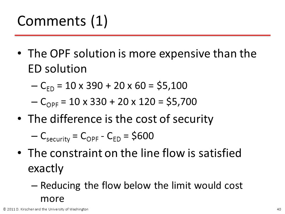 Comments (1) The OPF solution is more expensive than the ED solution