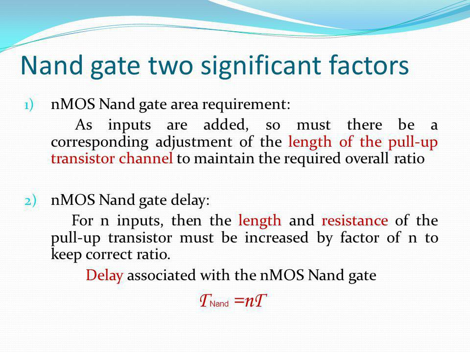 Nand gate two significant factors