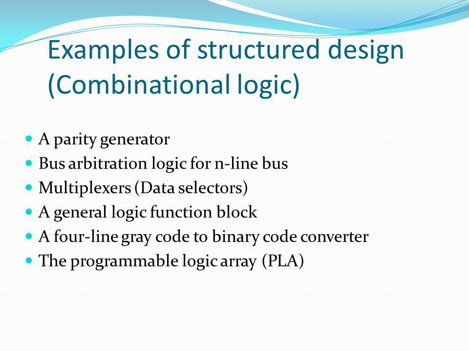 Examples of structured design (Combinational logic)