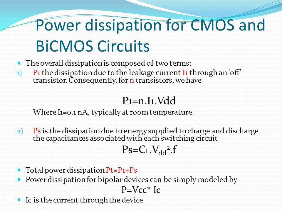 Power dissipation for CMOS and BiCMOS Circuits