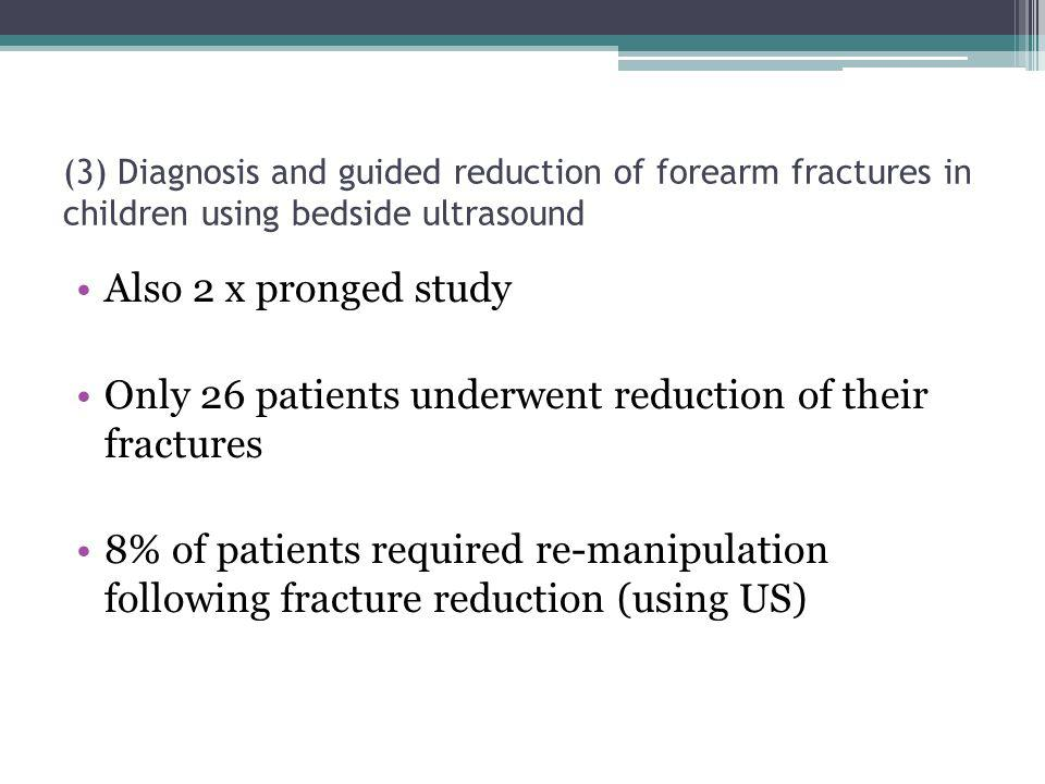 Only 26 patients underwent reduction of their fractures