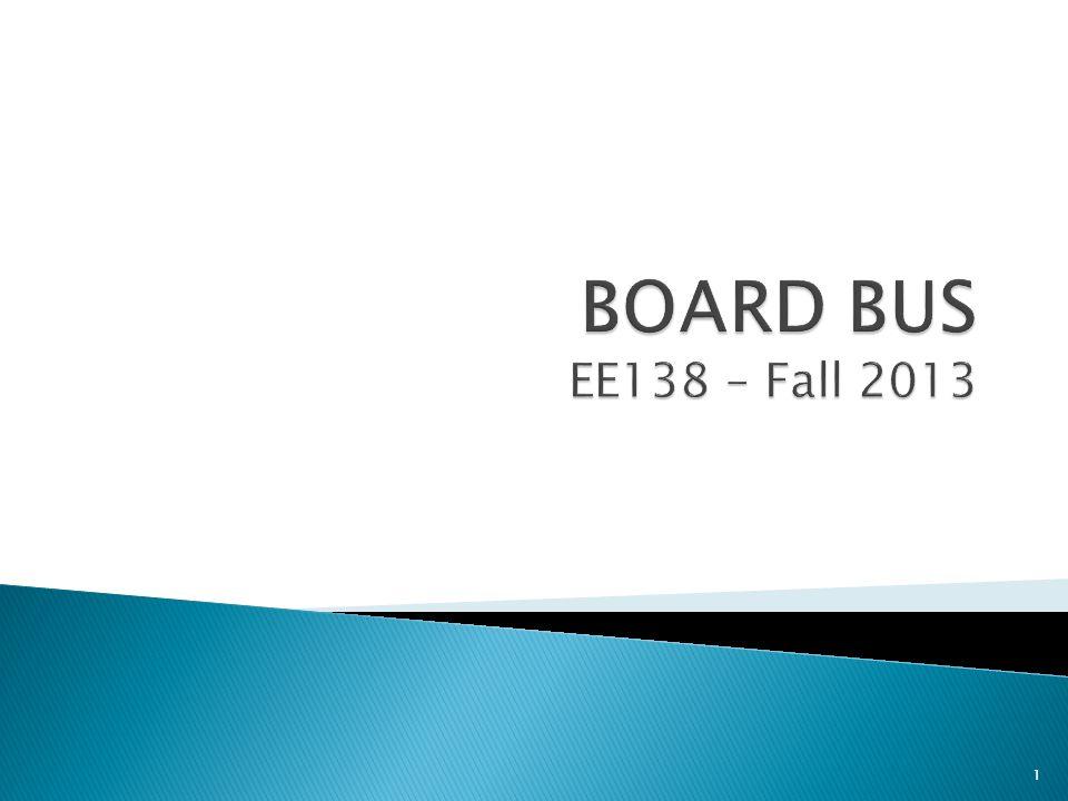 BOARD BUS EE138 – Fall 2013