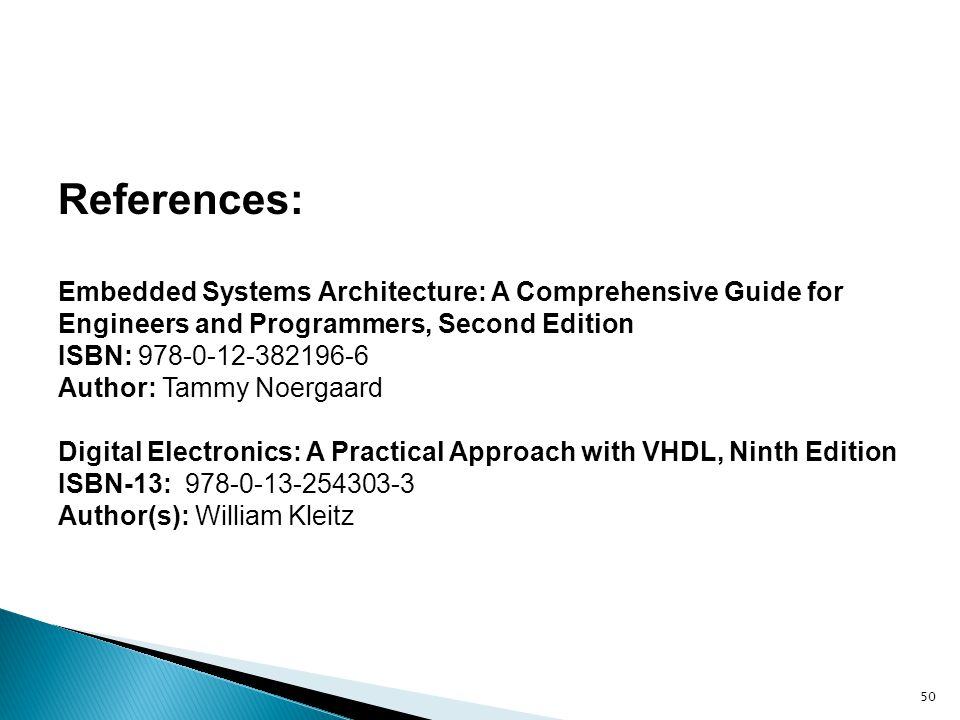 References: Embedded Systems Architecture: A Comprehensive Guide for Engineers and Programmers, Second Edition.