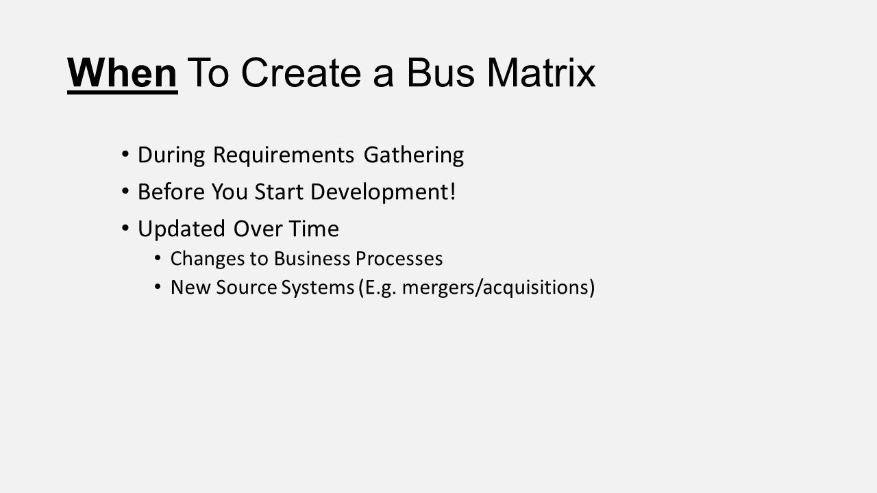 When To Create a Bus Matrix