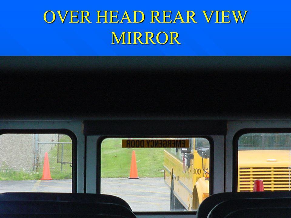 OVER HEAD REAR VIEW MIRROR