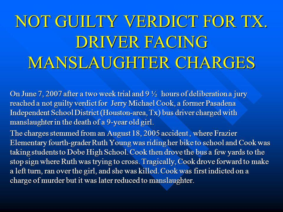 NOT GUILTY VERDICT FOR TX. DRIVER FACING MANSLAUGHTER CHARGES