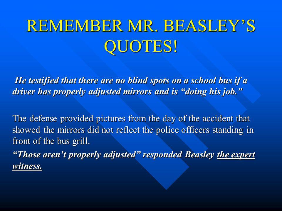 REMEMBER MR. BEASLEY'S QUOTES!