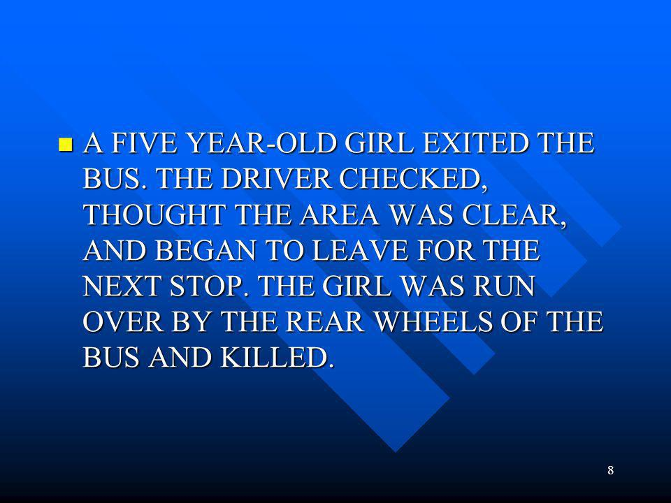 A FIVE YEAR-OLD GIRL EXITED THE BUS