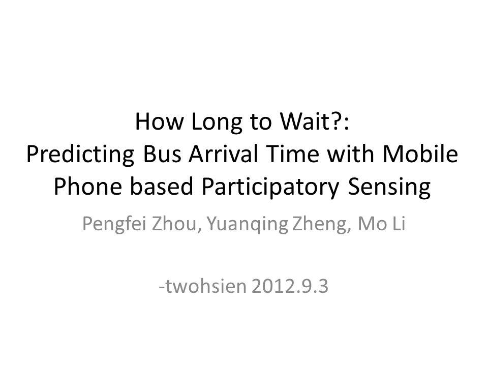 Pengfei Zhou, Yuanqing Zheng, Mo Li -twohsien 2012.9.3