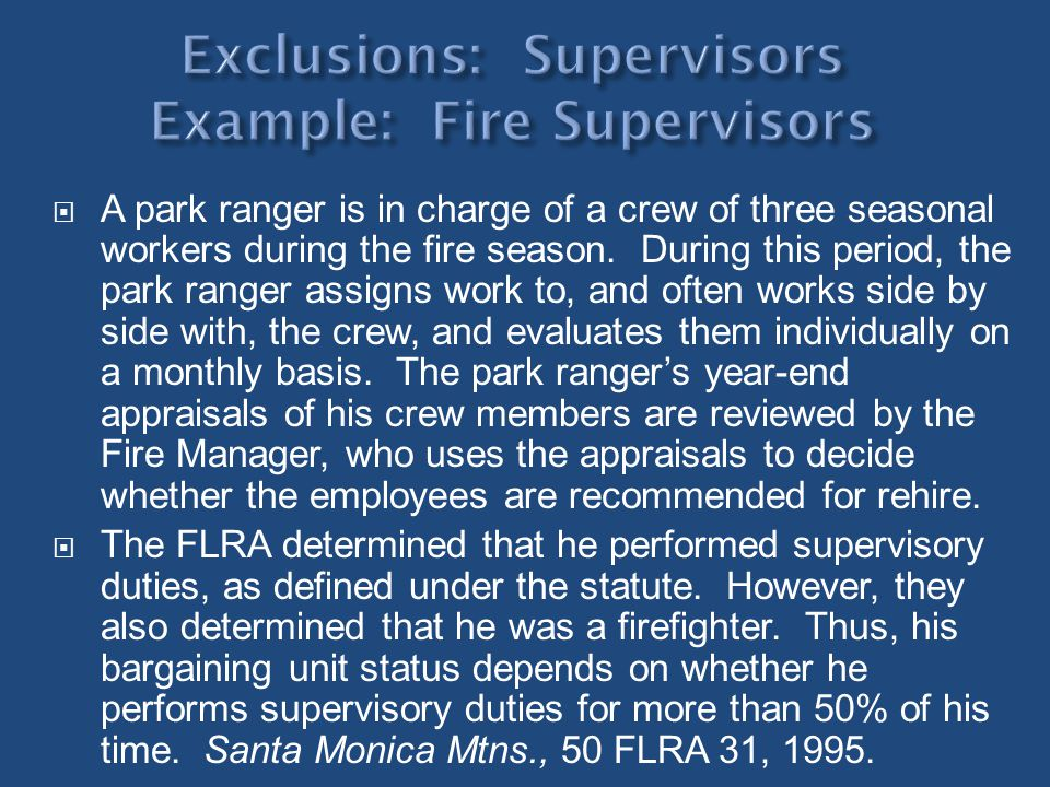 Exclusions: Supervisors Example: Fire Supervisors