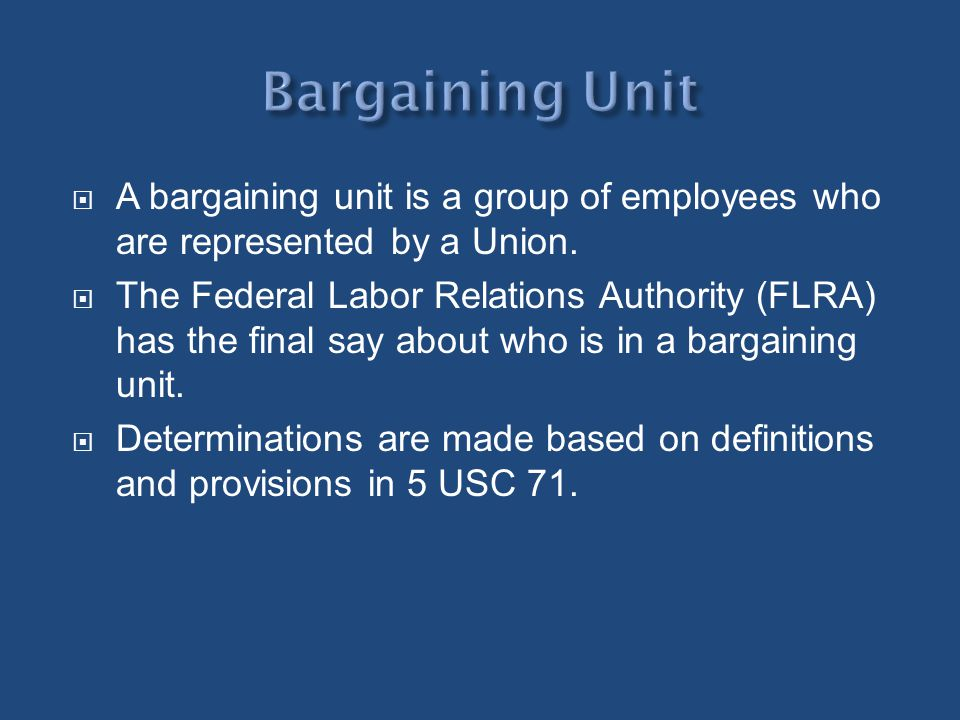 Bargaining Unit A bargaining unit is a group of employees who are represented by a Union.