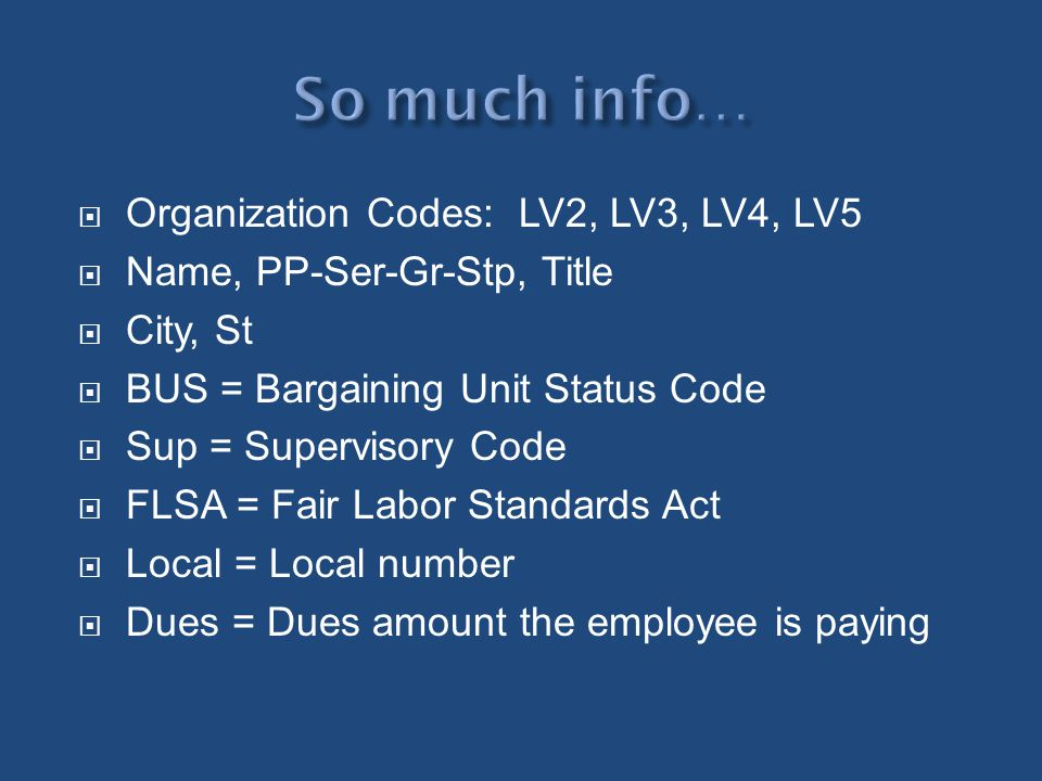 So much info… Organization Codes: LV2, LV3, LV4, LV5