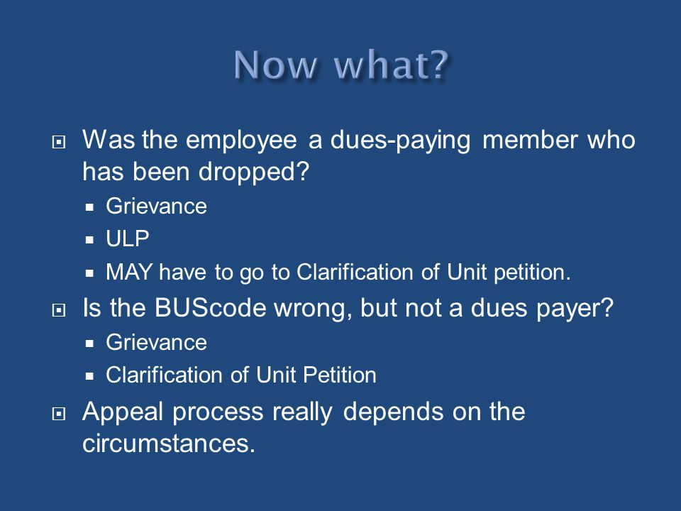 Now what Was the employee a dues-paying member who has been dropped