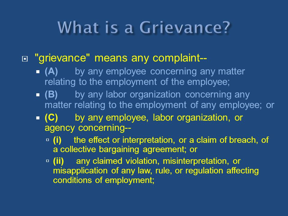 What is a Grievance grievance means any complaint--