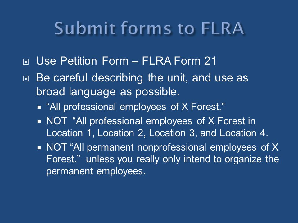 Submit forms to FLRA Use Petition Form – FLRA Form 21