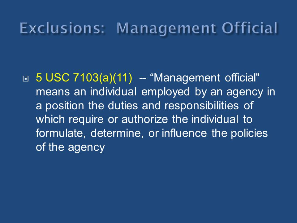 Exclusions: Management Official