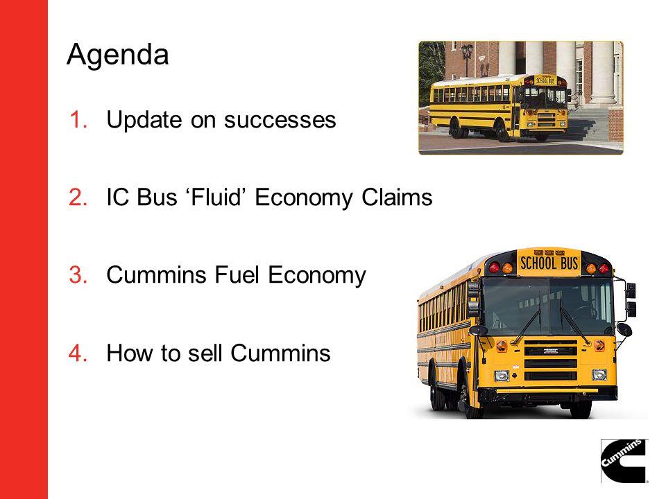 Agenda Update on successes IC Bus 'Fluid' Economy Claims