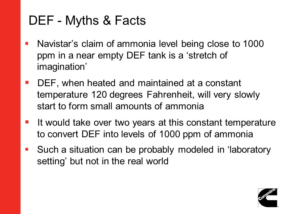 DEF - Myths & Facts Navistar's claim of ammonia level being close to 1000 ppm in a near empty DEF tank is a 'stretch of imagination'